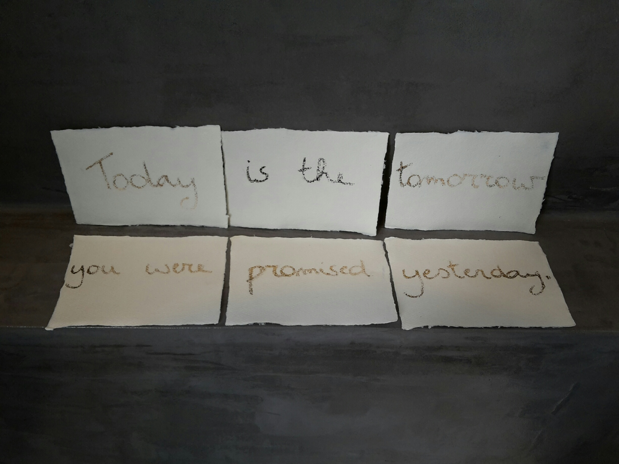 Today is the tomorrow you were promised yesterday